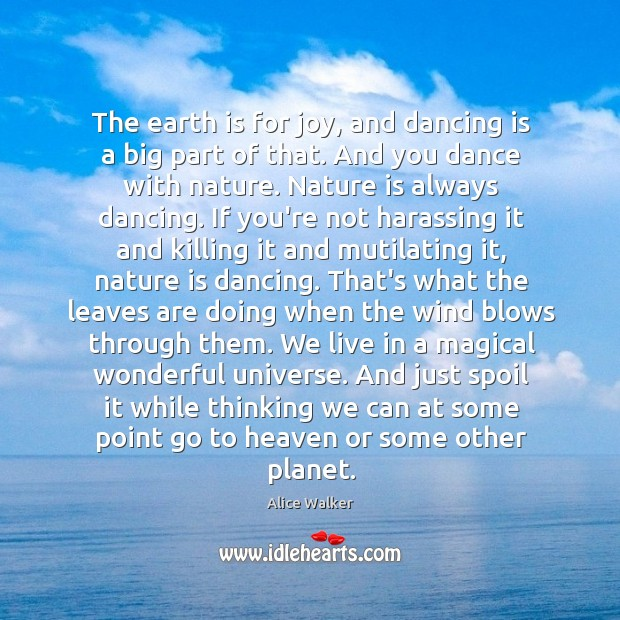 Image, The earth is for joy, and dancing is a big part of