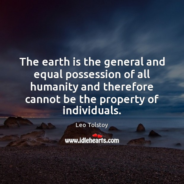 The earth is the general and equal possession of all humanity and Image