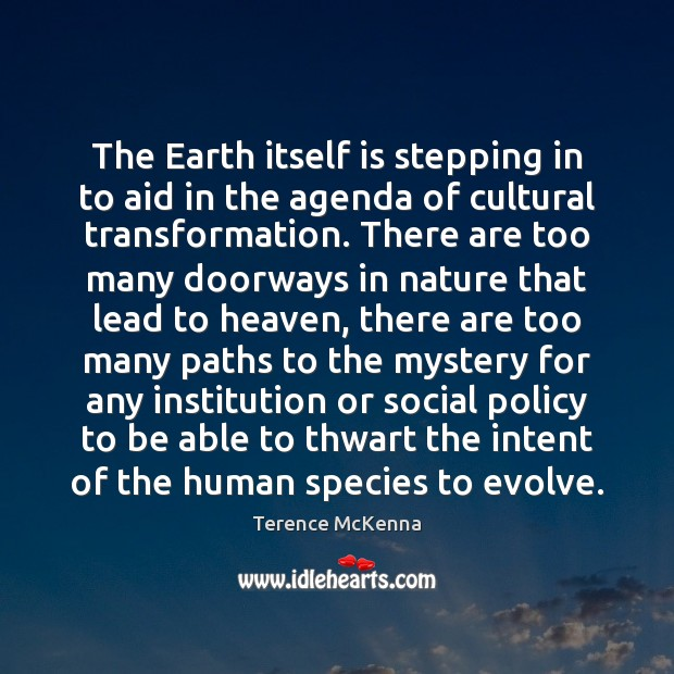 The Earth itself is stepping in to aid in the agenda of Image