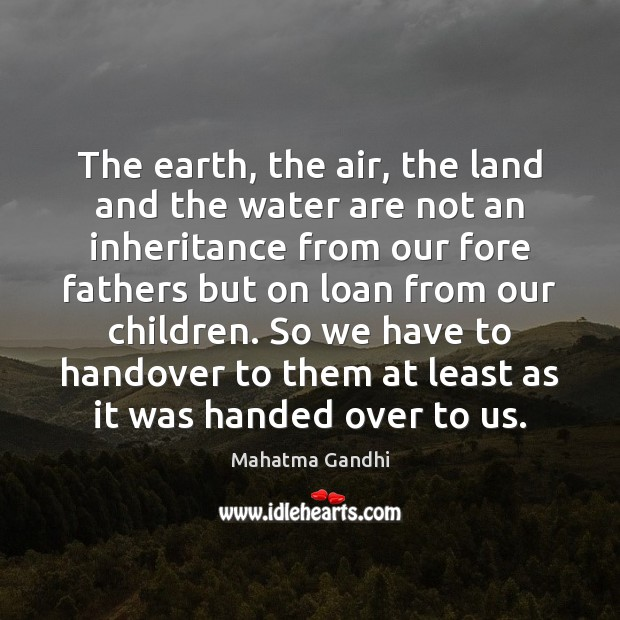 Image, The earth, the air, the land and the water are not an