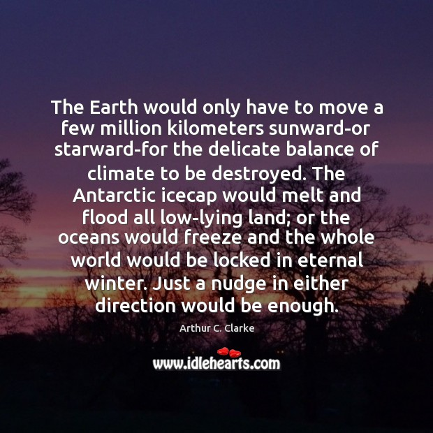 The Earth would only have to move a few million kilometers sunward-or Winter Quotes Image