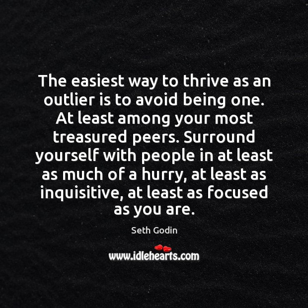The easiest way to thrive as an outlier is to avoid being Image