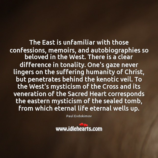 Image, The East is unfamiliar with those confessions, memoirs, and autobiographies so beloved