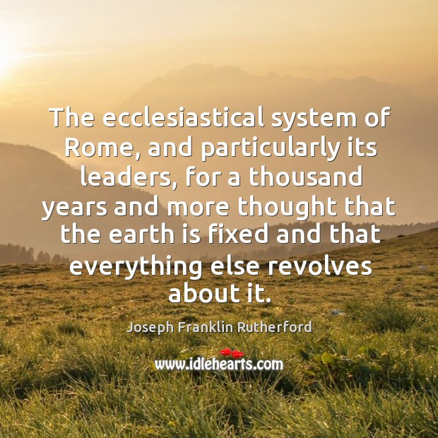 The ecclesiastical system of rome, and particularly its leaders Image