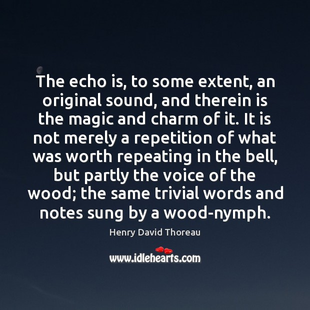 Image, The echo is, to some extent, an original sound, and therein is