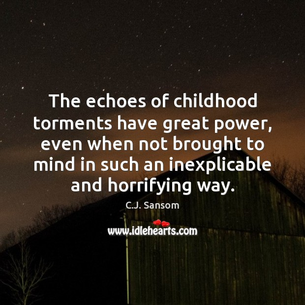 The echoes of childhood torments have great power, even when not brought Image