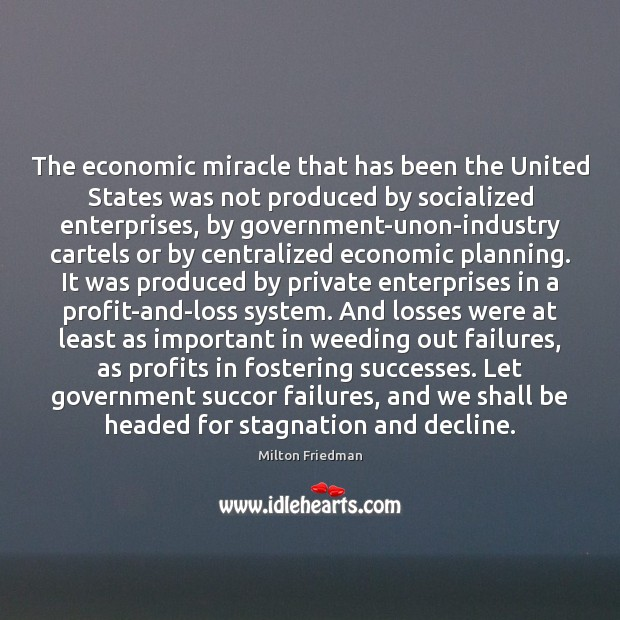 Image, The economic miracle that has been the United States was not produced