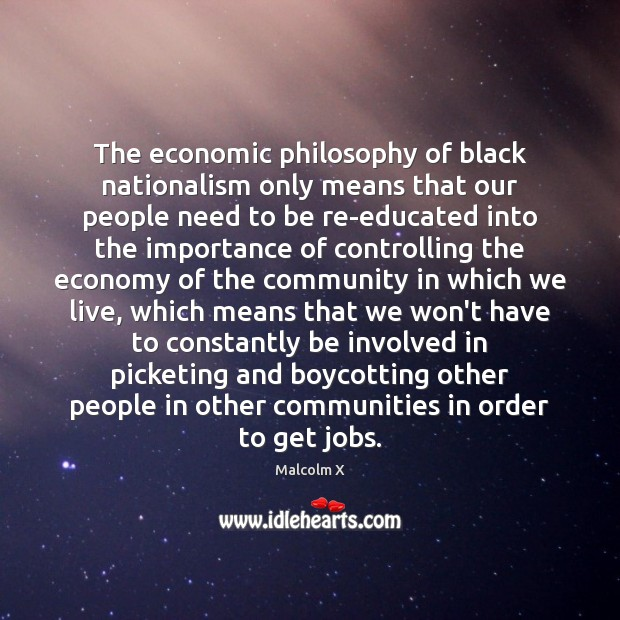 Image, The economic philosophy of black nationalism only means that our people need