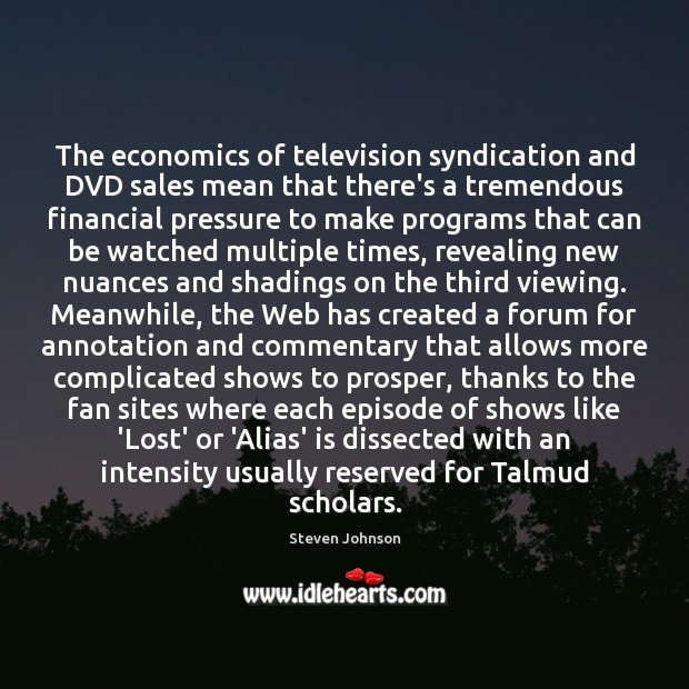 Image, The economics of television syndication and DVD sales mean that there's a