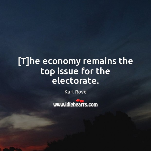 [T]he economy remains the top issue for the electorate. Image
