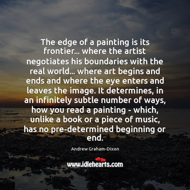 Image, The edge of a painting is its frontier… where the artist negotiates