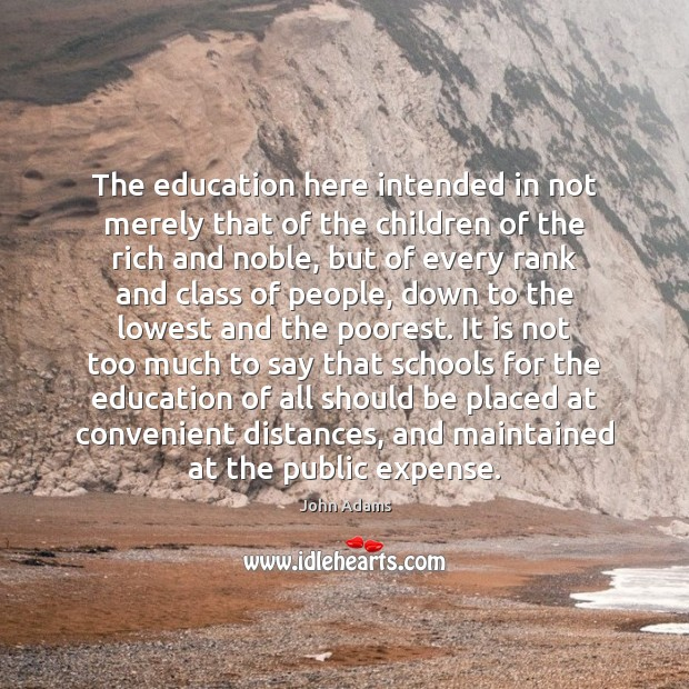Image, The education here intended in not merely that of the children of
