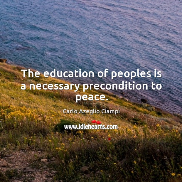 Image, The education of peoples is a necessary precondition to peace.
