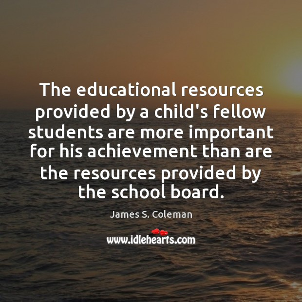 The educational resources provided by a child's fellow students are more important Image