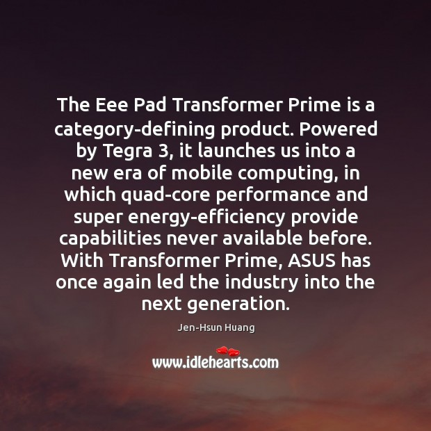 The Eee Pad Transformer Prime is a category-defining product. Powered by Tegra 3, Image