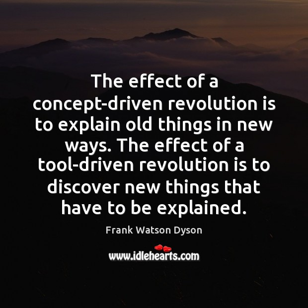 The effect of a concept-driven revolution is to explain old things in Image