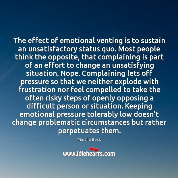 Image, The effect of emotional venting is to sustain an unsatisfactory status quo.