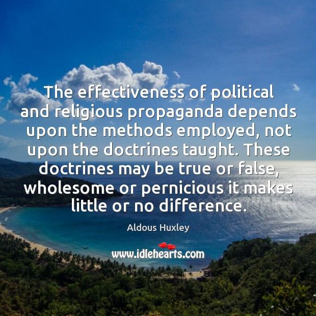 Image, The effectiveness of political and religious propaganda depends upon the methods employed,