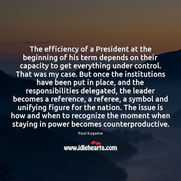 The efficiency of a President at the beginning of his term depends Image