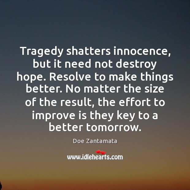 The effort to improve is they key to a better tomorrow. Positive Quotes Image