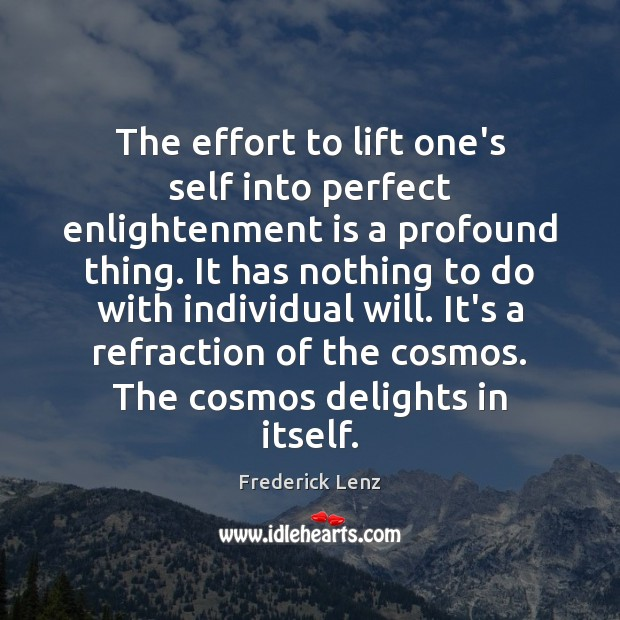 The effort to lift one's self into perfect enlightenment is a profound Image