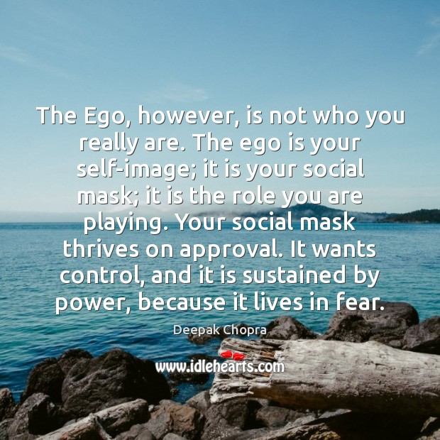 The Ego, however, is not who you really are. The ego is Ego Quotes Image