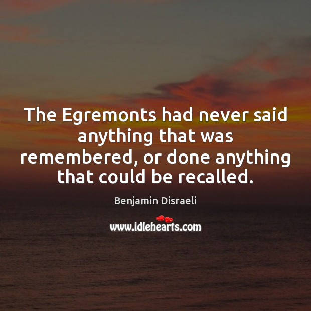 Image, The Egremonts had never said anything that was remembered, or done anything