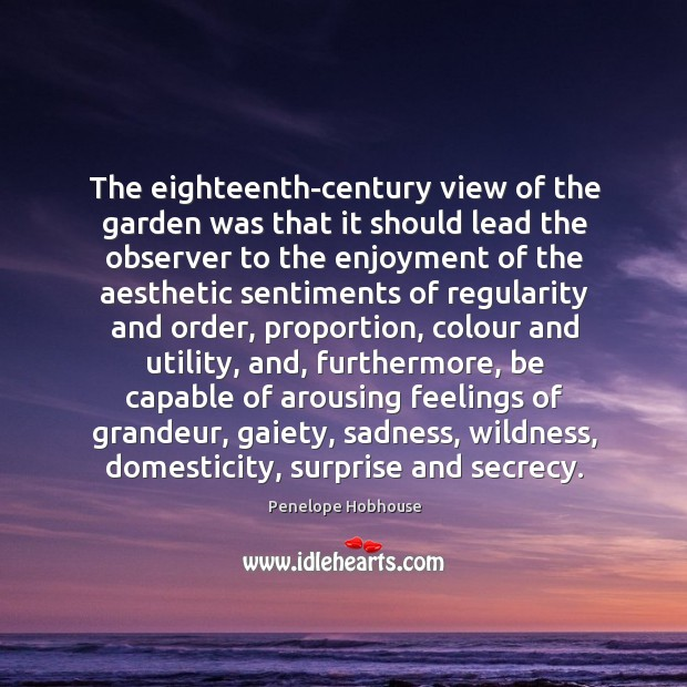 The eighteenth-century view of the garden was that it should lead the Image