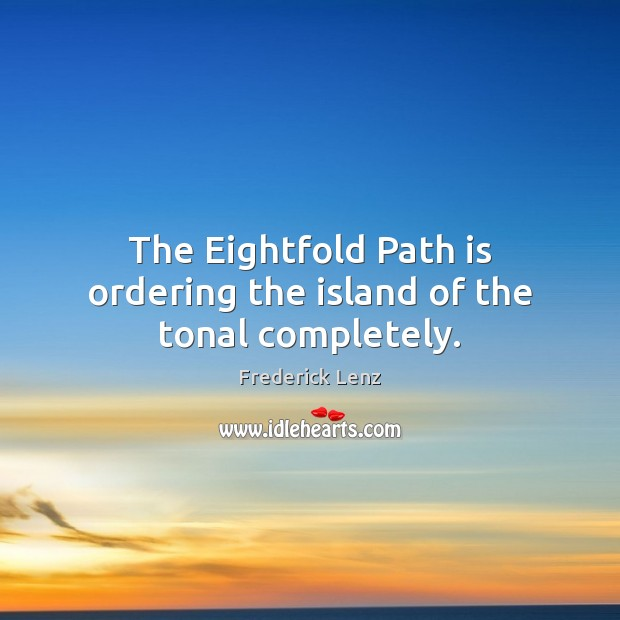Image, The Eightfold Path is ordering the island of the tonal completely.