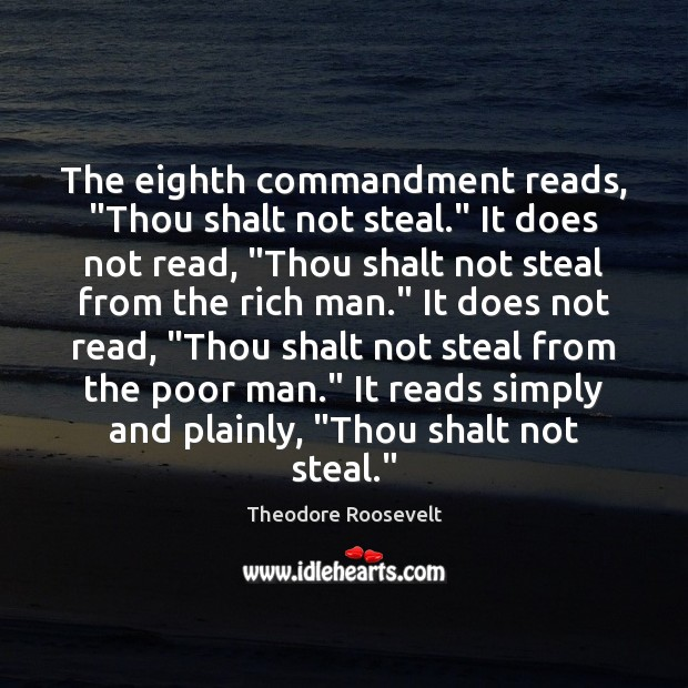 """Image, The eighth commandment reads, """"Thou shalt not steal."""" It does not read, """""""