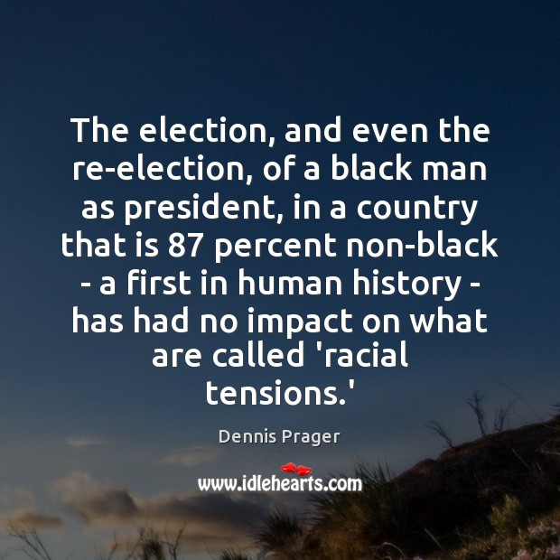 The election, and even the re-election, of a black man as president, Image