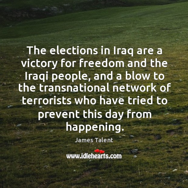 The elections in iraq are a victory for freedom and the iraqi people Image