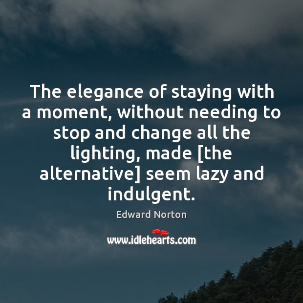 Image, The elegance of staying with a moment, without needing to stop and