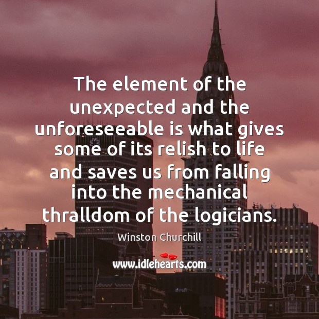 Image, The element of the unexpected and the unforeseeable is what gives some