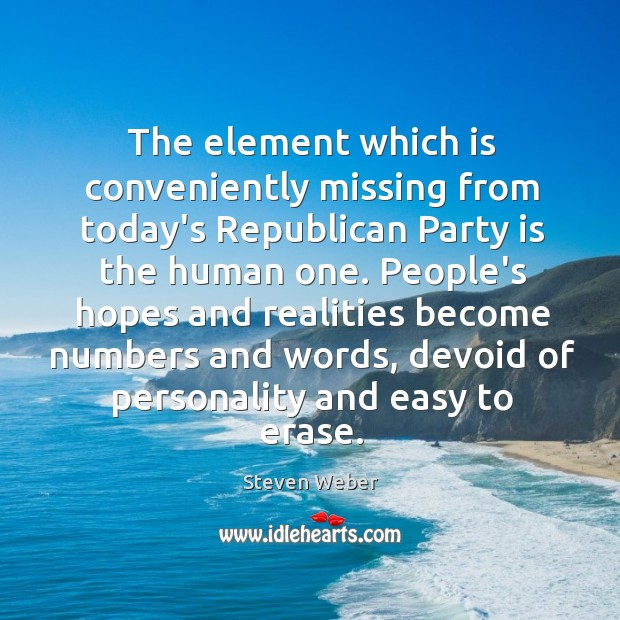 The element which is conveniently missing from today's Republican Party is the Image