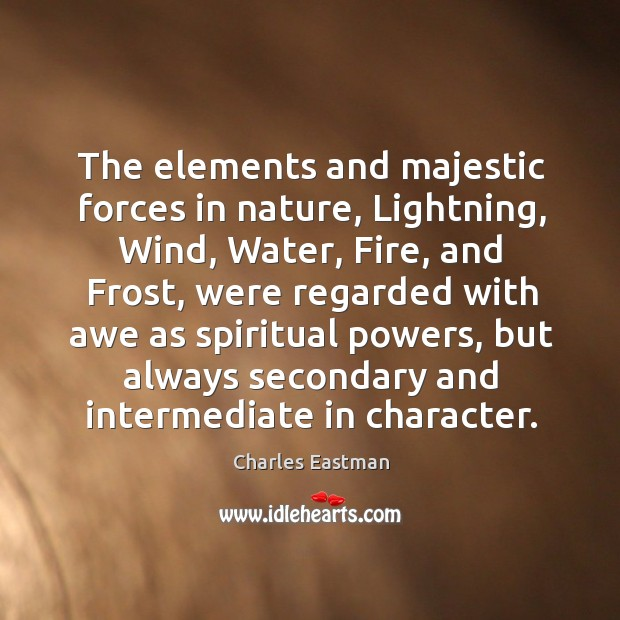 The elements and majestic forces in nature, lightning, wind, water, fire, and frost, were regarded Image