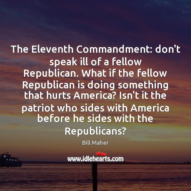 The Eleventh Commandment: don't speak ill of a fellow Republican. What if Image