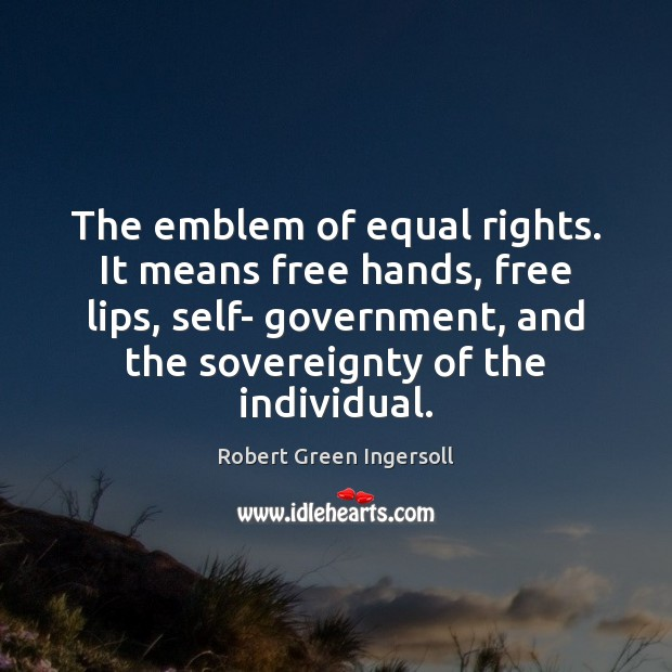 The emblem of equal rights. It means free hands, free lips, self- Image