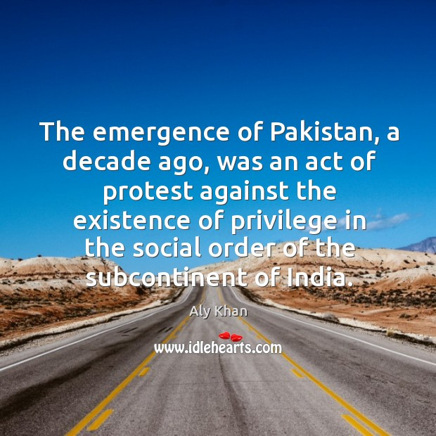 Image, The emergence of pakistan, a decade ago, was an act of protest against the