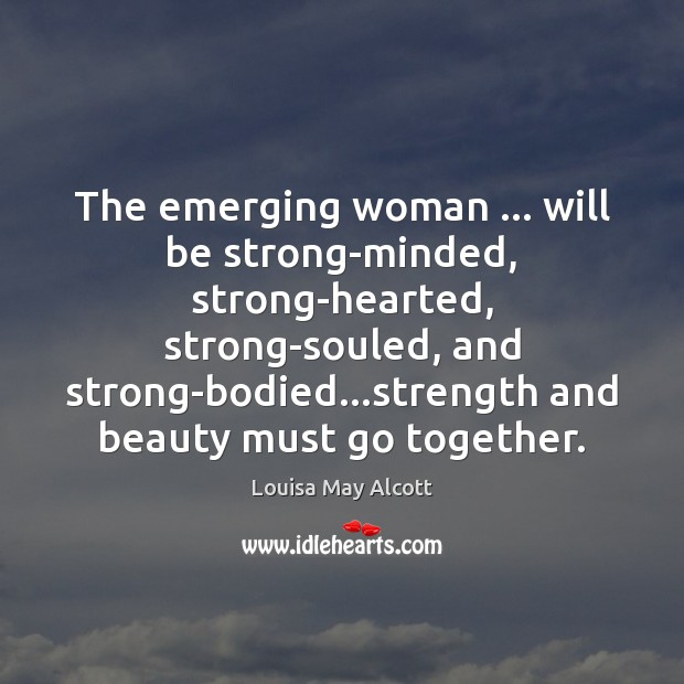 Image, The emerging woman … will be strong-minded, strong-hearted, strong-souled, and strong-bodied…strength and