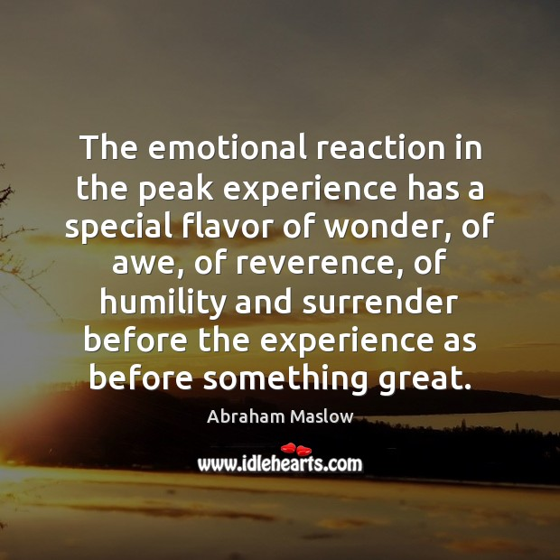 Image, The emotional reaction in the peak experience has a special flavor of