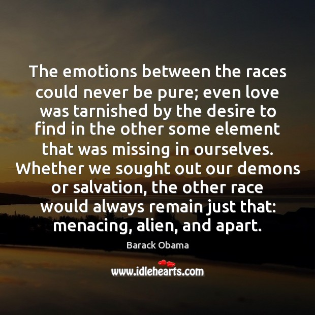 Image, The emotions between the races could never be pure; even love was