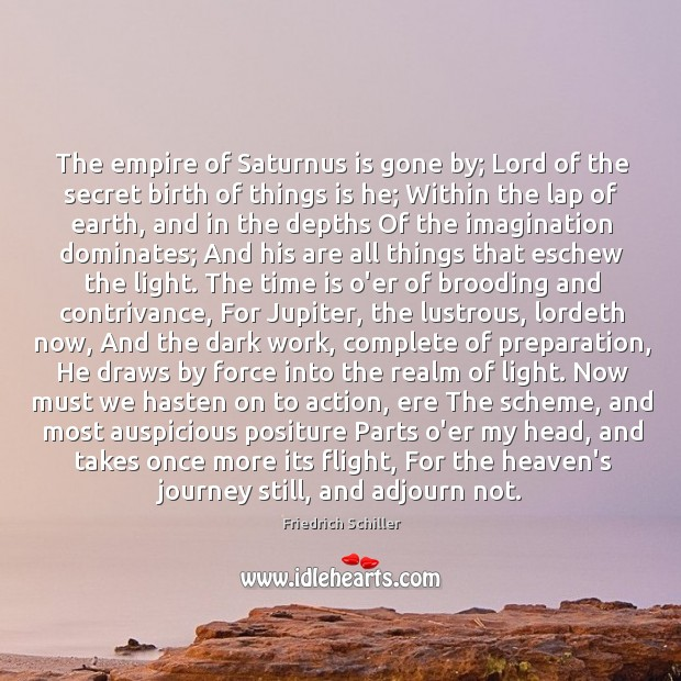 Image, The empire of Saturnus is gone by; Lord of the secret birth