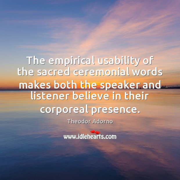 Image, The empirical usability of the sacred ceremonial words makes both the speaker