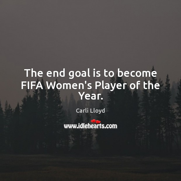 Image, The end goal is to become FIFA Women's Player of the Year.
