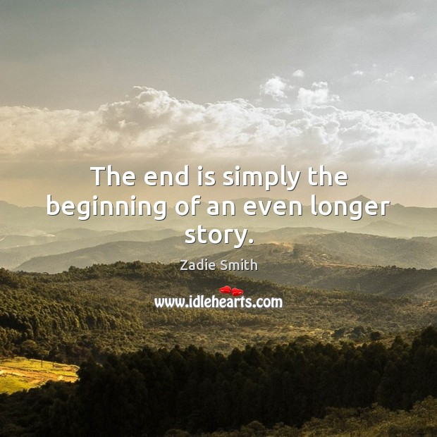 The end is simply the beginning of an even longer story. Image