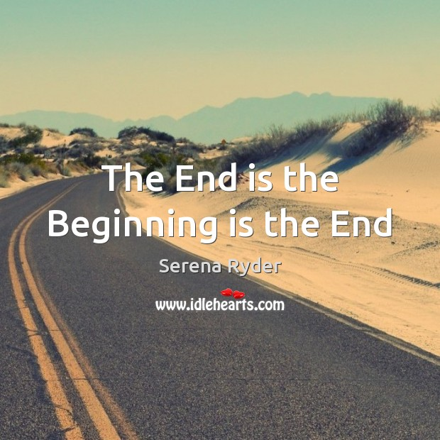 The End is the Beginning is the End Image