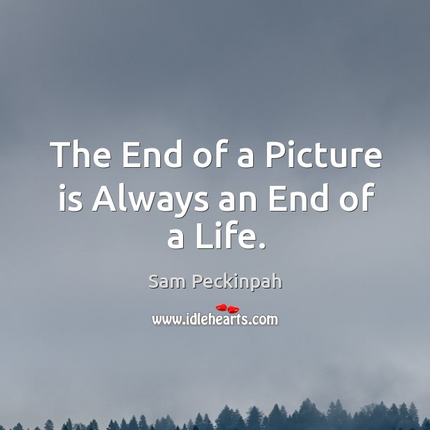 The End of a Picture is Always an End of a Life. Image