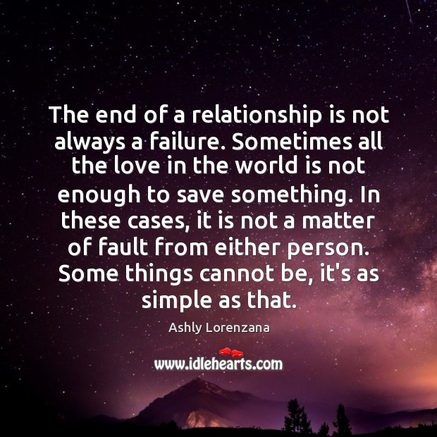 Image, The end of a relationship is not always a failure. Sometimes all