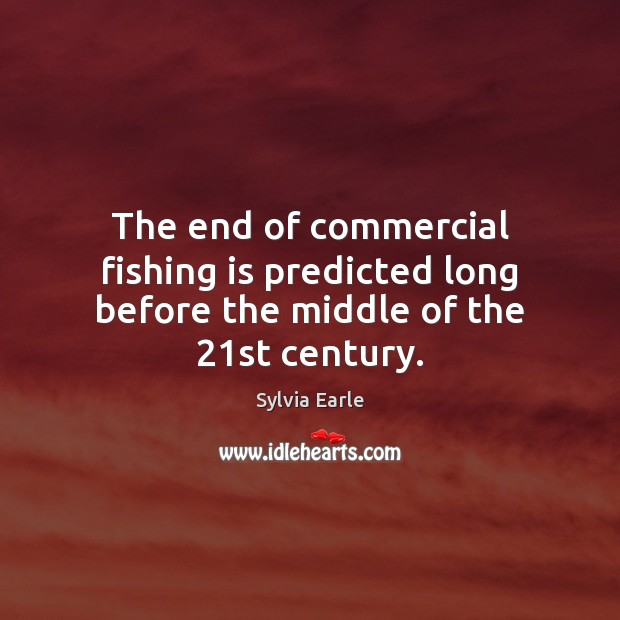 The end of commercial fishing is predicted long before the middle of the 21st century. Image